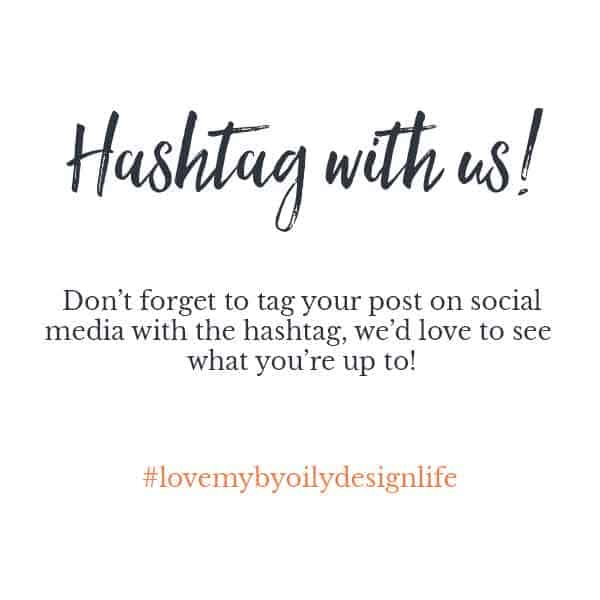 Hash tag with us, #lovemybyoilydesignlife
