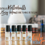 5 Essential Oil rollerballs for kids, that are a must have for moms
