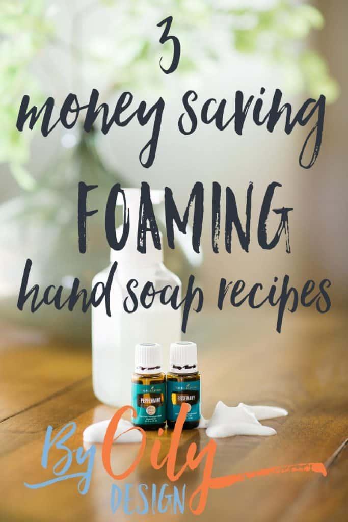3 easy homemade all natural DIY Foaming hand soap recipes. Lemon scented handsoap, Winter Forest handsoap and Rosemary Mint Handsoap. byoilydesign.com YL member # 3177383