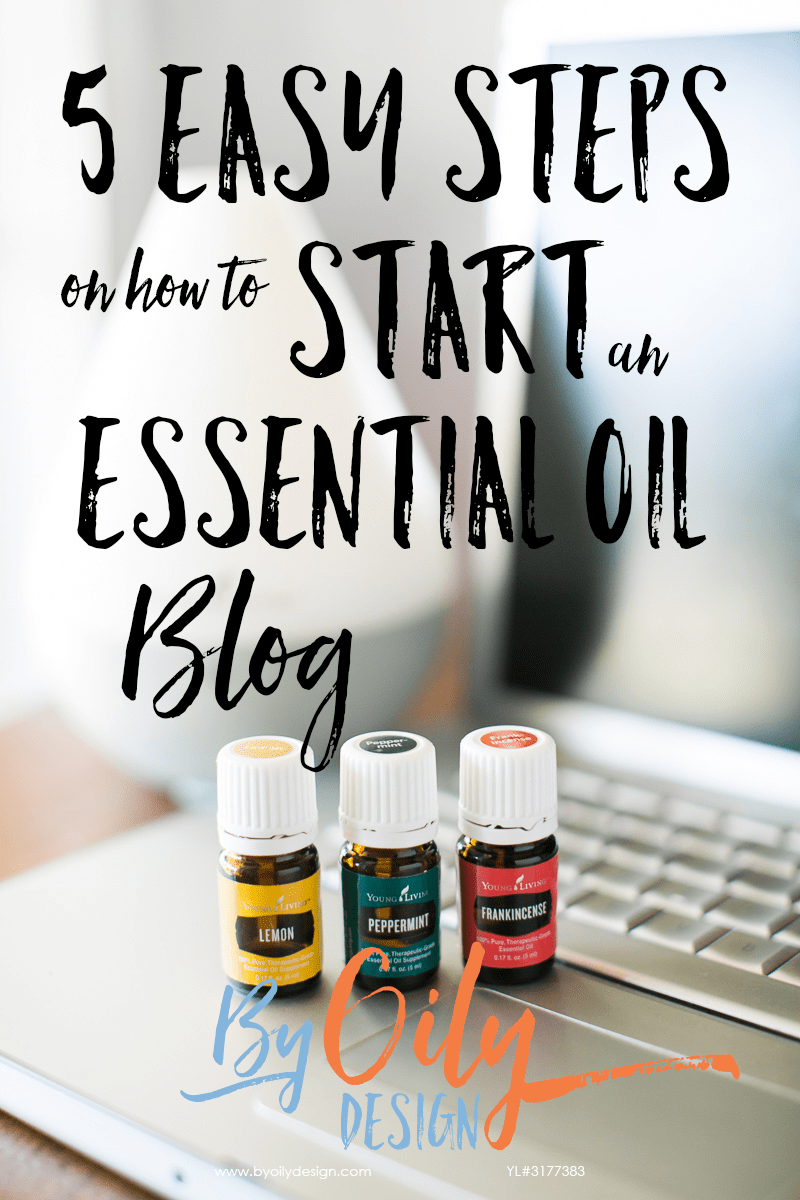 How to create an essential oil blog. 5 simple steps to creating the best essential oil blog.