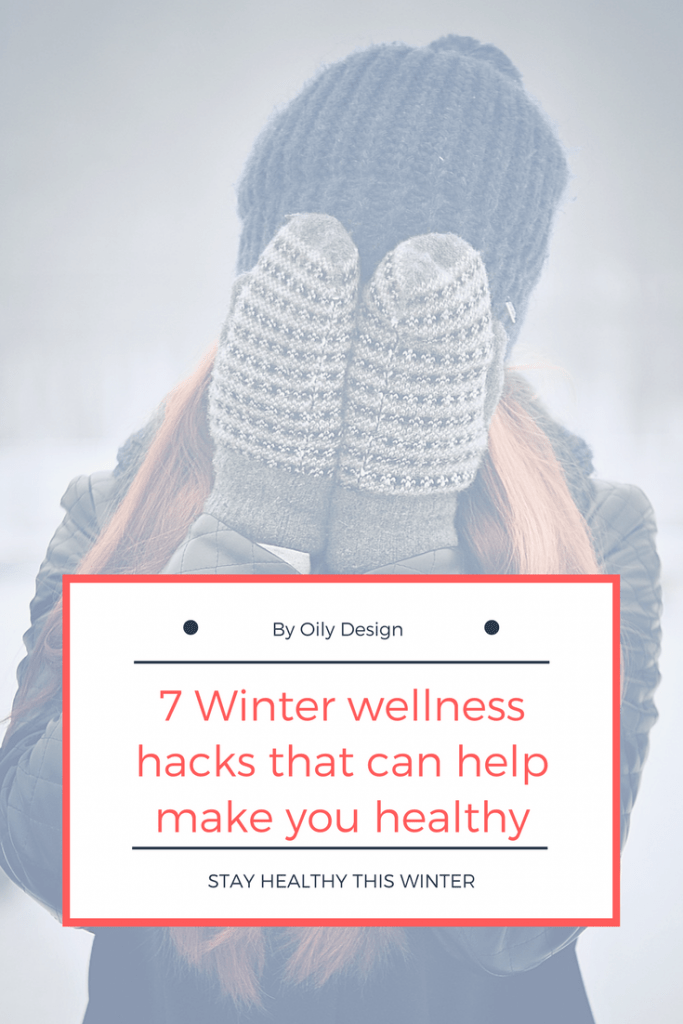 Woman in winter clothing hiding face behind gloves. text overlay on images says 7 winter wellness hacks that can help make you healthy.