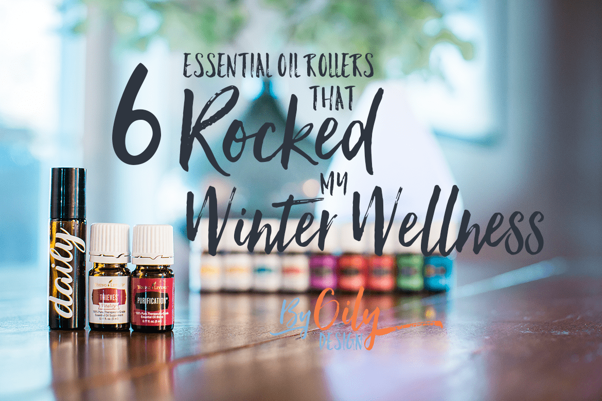 Young Living Essential Oils with a metal top roller bottle. Text says 6 Essential oil rollers that rocked my winter wellness