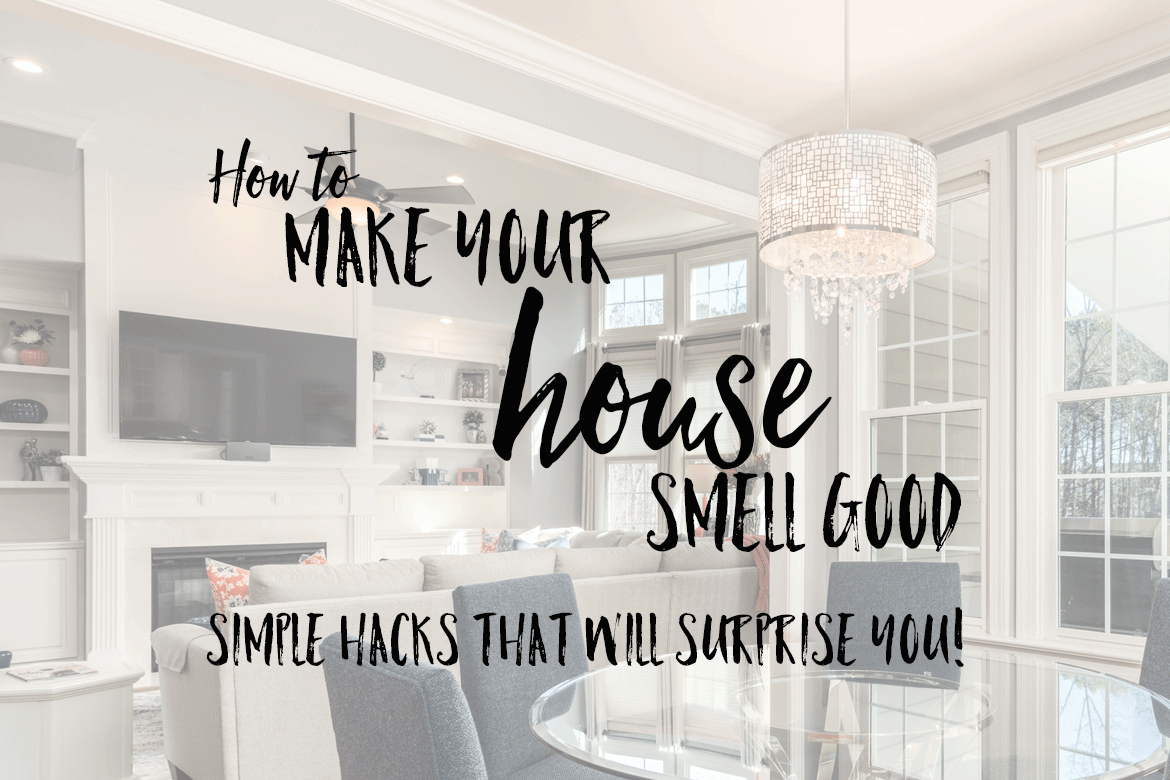 life hacks to make house smell good