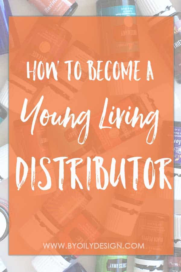 Text over essential oil bottles that says How to become a young living distributor