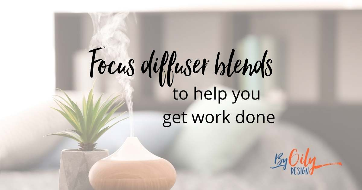The best essential oils for focus and motivation – 10 Simple focus diffuser blends that work