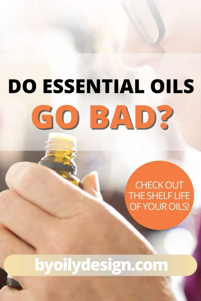 woman smelling an essential oil bottle with the text do essential oils go bad?