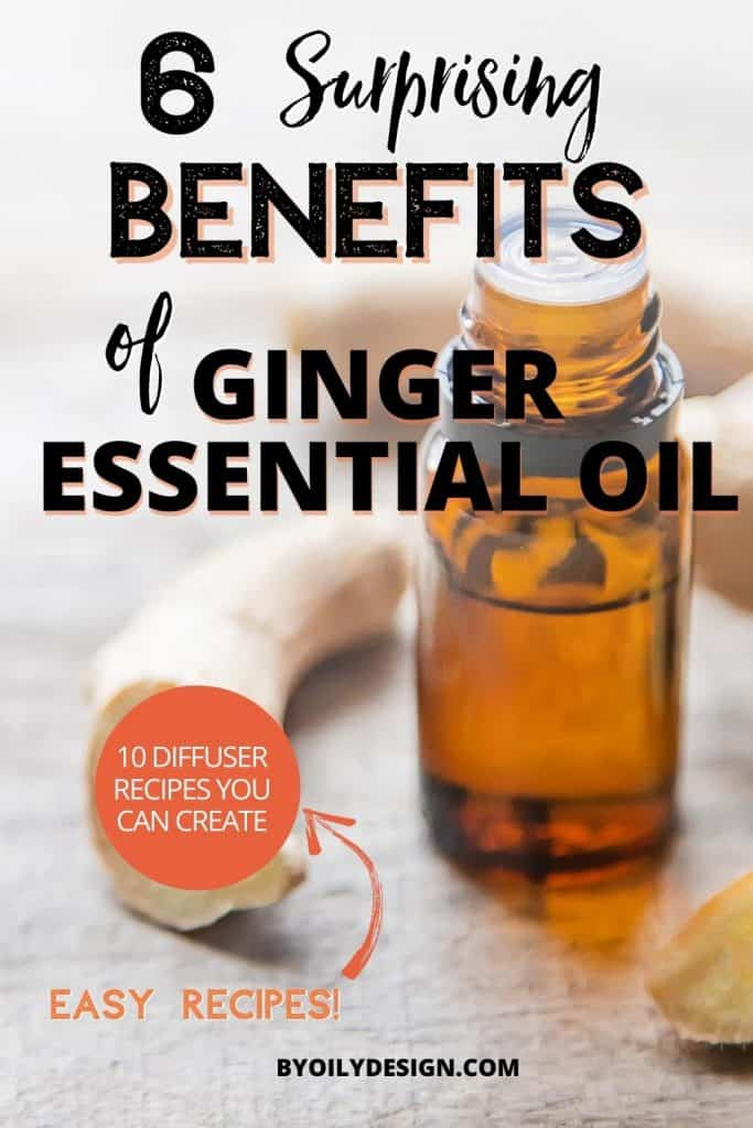 bottle of  ginger essential oil next to a raw piece of ginger with the text over lay 6 surprising benefits of ginger essential oil.
