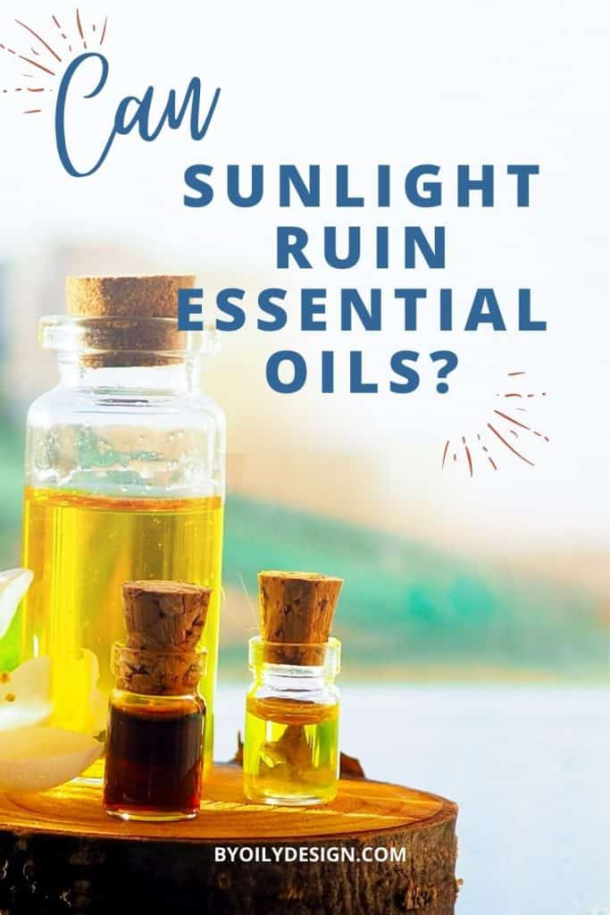 essential oil bottle in the sun with the words can sunlight ruin essential oils