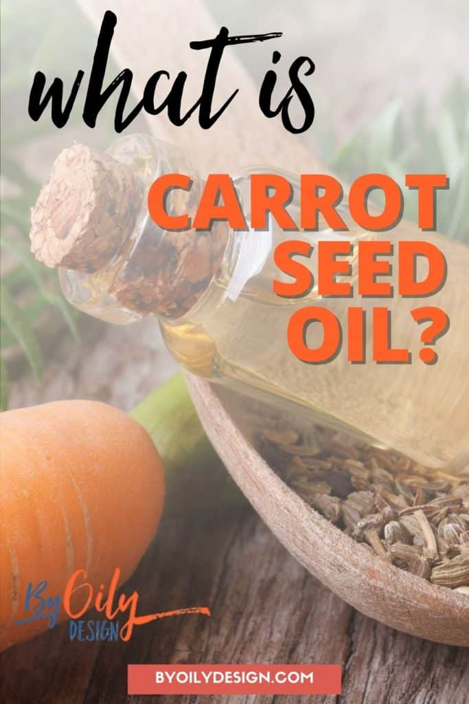 image of a bottle of carrot seed oil with a carrot and carrot seeds, with the words what is carrot seed oil?
