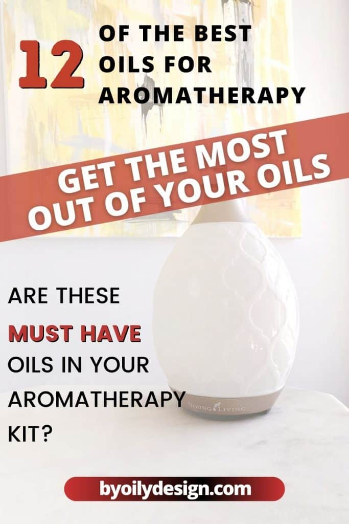 essential oil diffuser with the text 12 of the best oils for aromatherapy