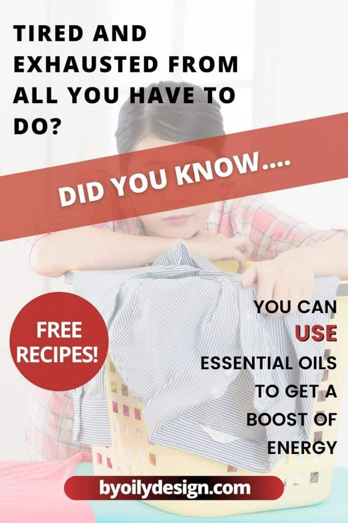 tired hanging on a basket of laundry. with the text you can use essential oils to get a boost of energy