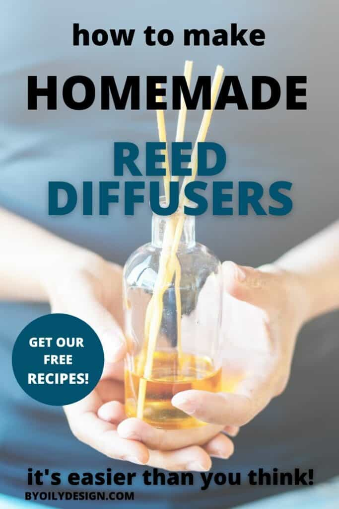 "Woman holding a DIY reed diffuser in her hands. Main text over lay says ""how to make homemade reed diffusers"""