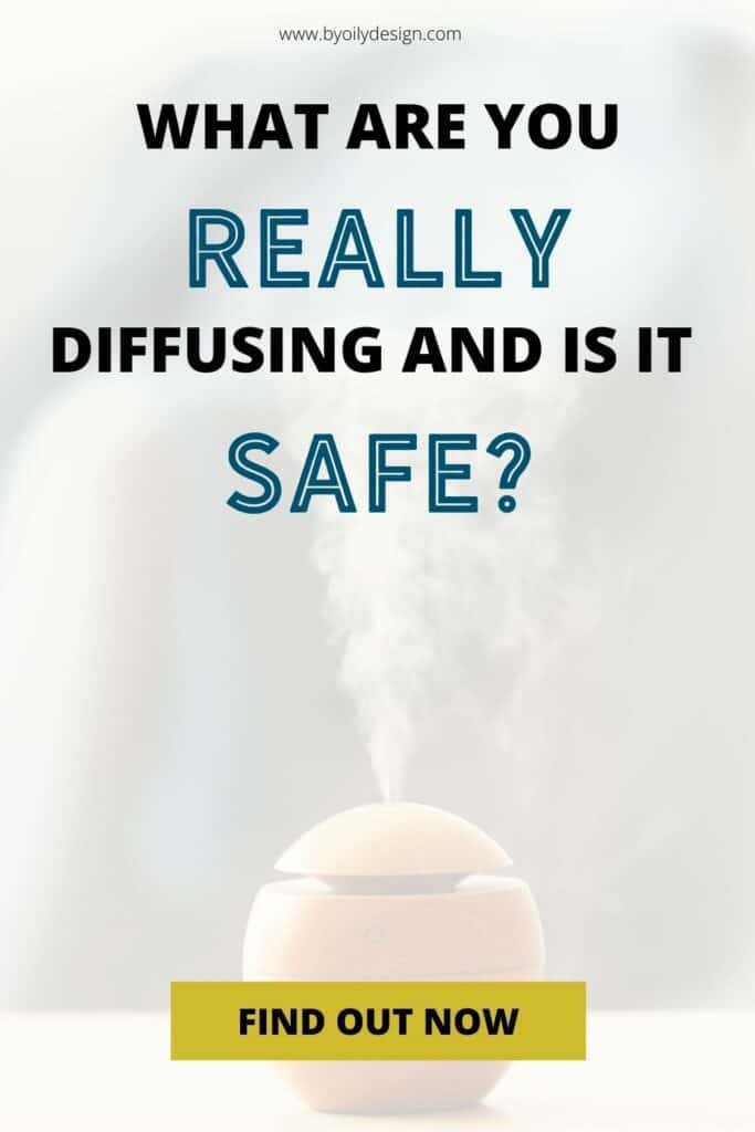 """image of an essential oil diffuser diffusing essential oils in to the oil. text over lay asks, """"What are you really diffusing and is it safe?"""""""