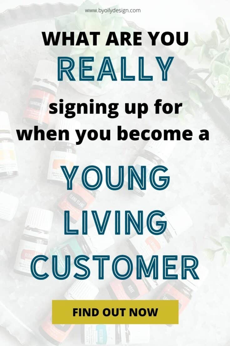 """Essential oils laying on their sides blurred out on the back ground. Foreground text says """"What are you Really signing up for when you become a Young Living Customer?"""""""