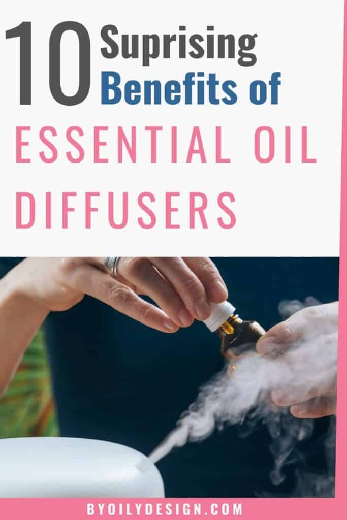 """woman adding essential oil to a diffuser. text overlay says, """"10 surprising benefits of essential oil diffusers"""""""