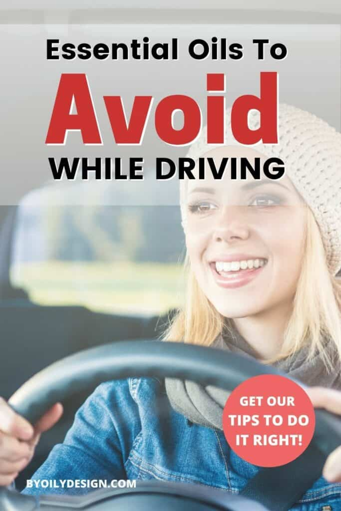 """Woman driving car with the text overlay """"essential oils to avoid while driving"""""""